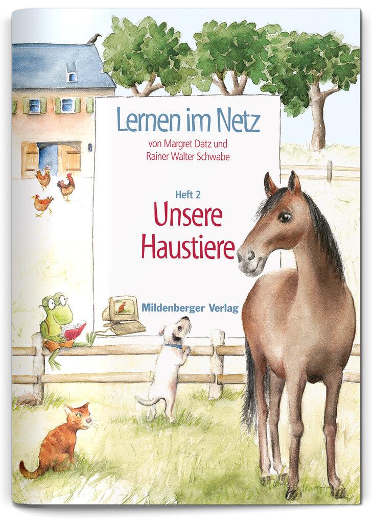 Mildenberger Verlag GmbH - Lernen im Netz, Heft 2: Unsere Haustiere