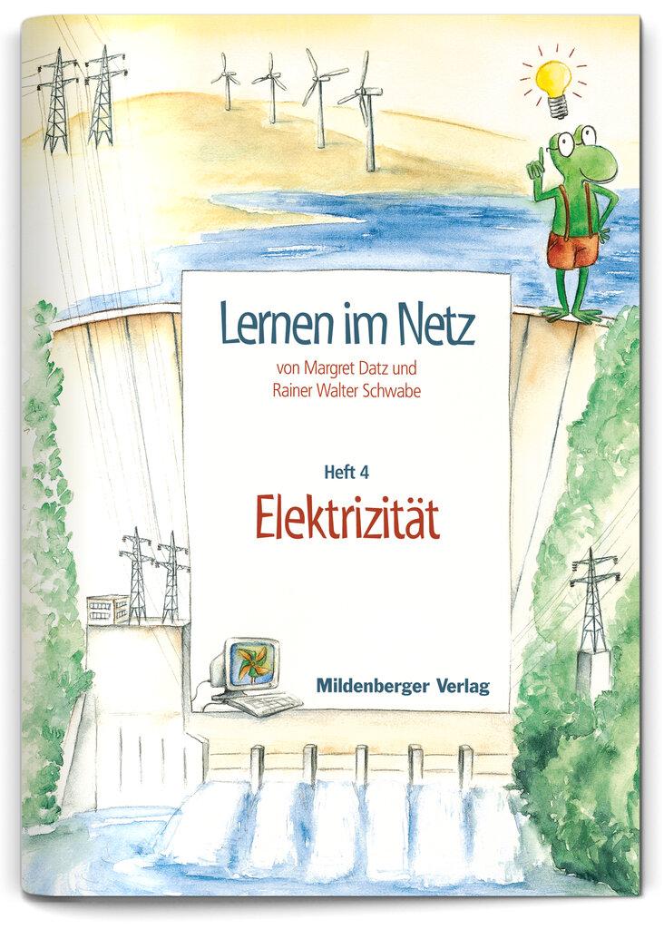 Mildenberger Verlag GmbH - Lernen im Netz, Heft 4: Elektrizität