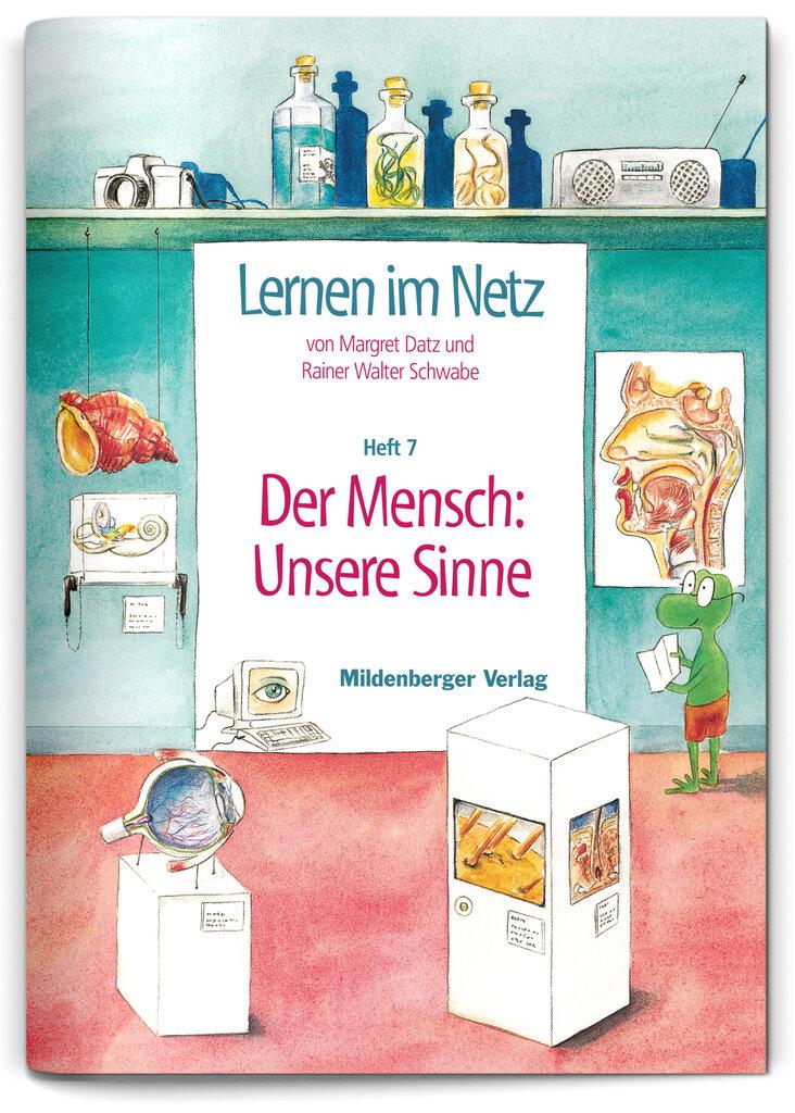 Mildenberger Verlag GmbH - Lernen im Netz, Heft 7: Der Mensch ...