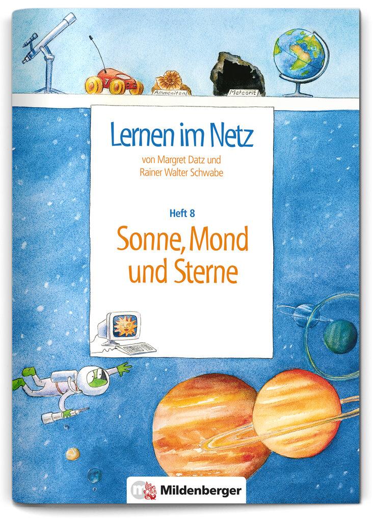 Mildenberger Verlag GmbH - Lernen im Netz, Heft 8: Sonne, Mond und ...