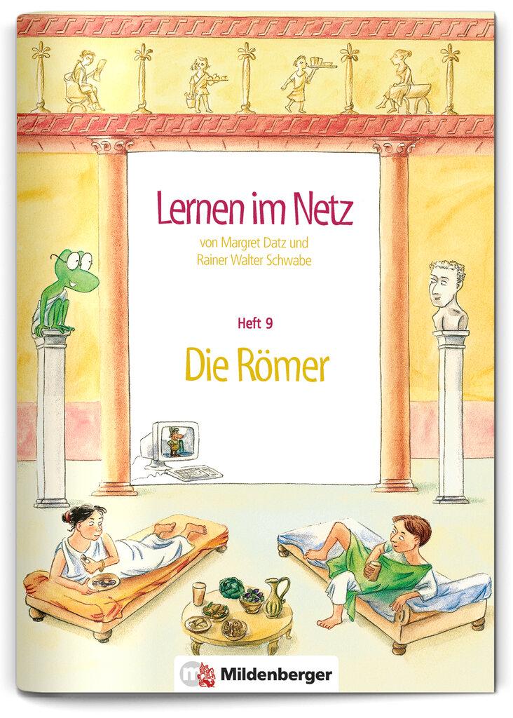 Mildenberger Verlag GmbH - Lernen im Netz, Heft 9: Die Römer