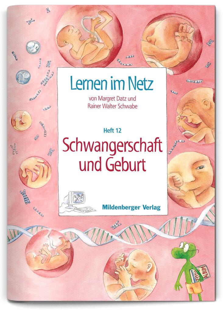 Mildenberger Verlag GmbH - Lernen im Netz, Heft 12: Schwangerschaft ...