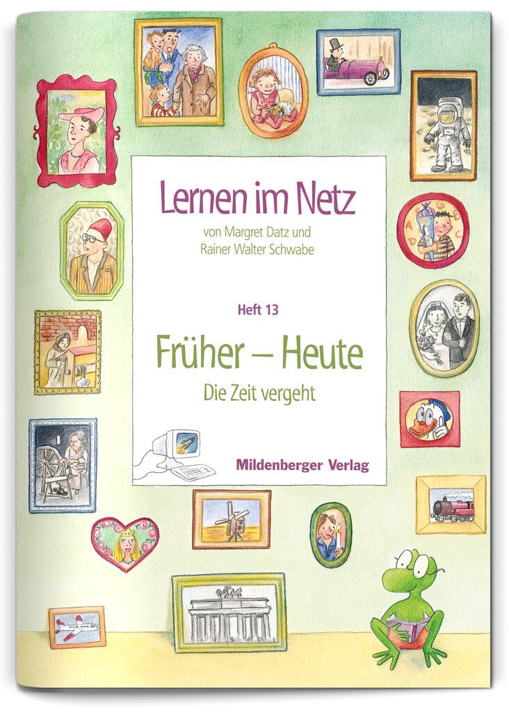 Mildenberger Verlag GmbH - Lernen im Netz, Heft 13: Früher - Heute ...