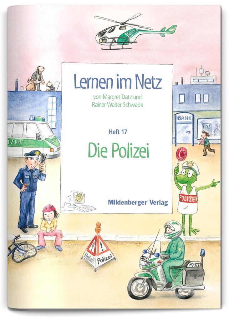 Mildenberger Verlag GmbH - Lernen im Netz, Heft 17: Die Polizei