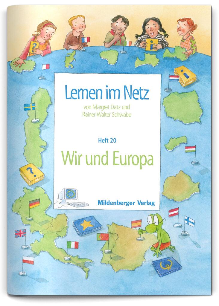 Mildenberger Verlag GmbH - Lernen im Netz, Heft 20: Wir und Europa