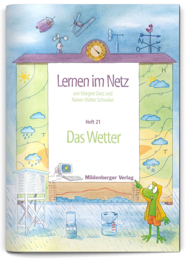 Mildenberger Verlag GmbH - Lernen im Netz, Heft 21: Das Wetter