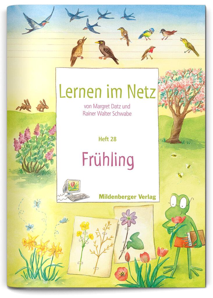 Mildenberger Verlag GmbH - Lernen im Netz, Heft 28: Frühling
