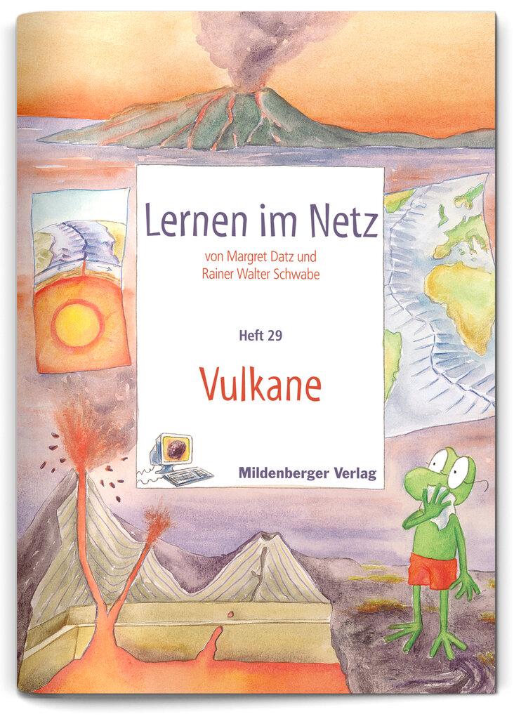 Mildenberger Verlag GmbH - Lernen im Netz, Heft 29: Vulkane