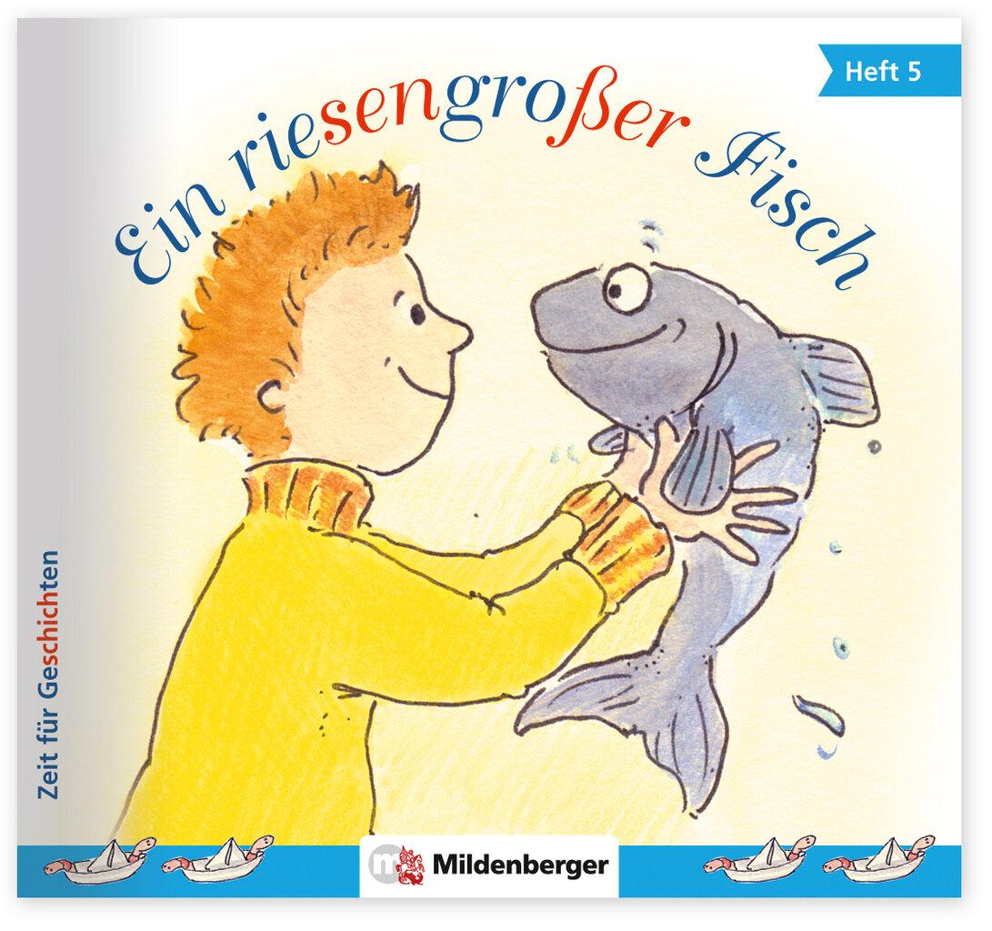 Mildenberger Verlag GmbH - Zeit für Geschichten, Heft 5: Ein ...