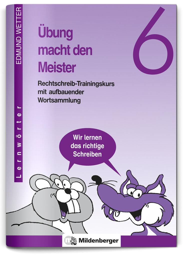 Mildenberger Verlag GmbH - Übung macht den Meister 6 (DS), Klasse 6