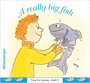 Titelbild: Time for stories, Heft 5: A really big fish (VPE 5 Stk.)