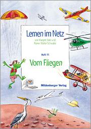 Lernen im Netz, Heft 11: Vom Fliegen