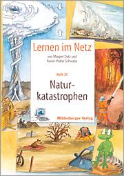 Lernen im Netz, Heft 31: Naturkatastrophen