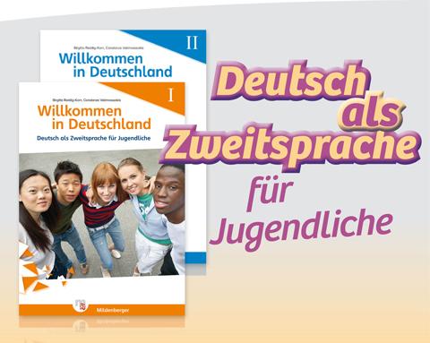 Willkommen in Deutschland – Deutsch als Zweitsprache für Jugendliche